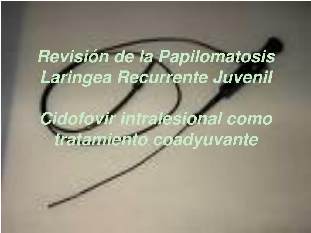 papilomatosis laringea recurrente tratamiento)