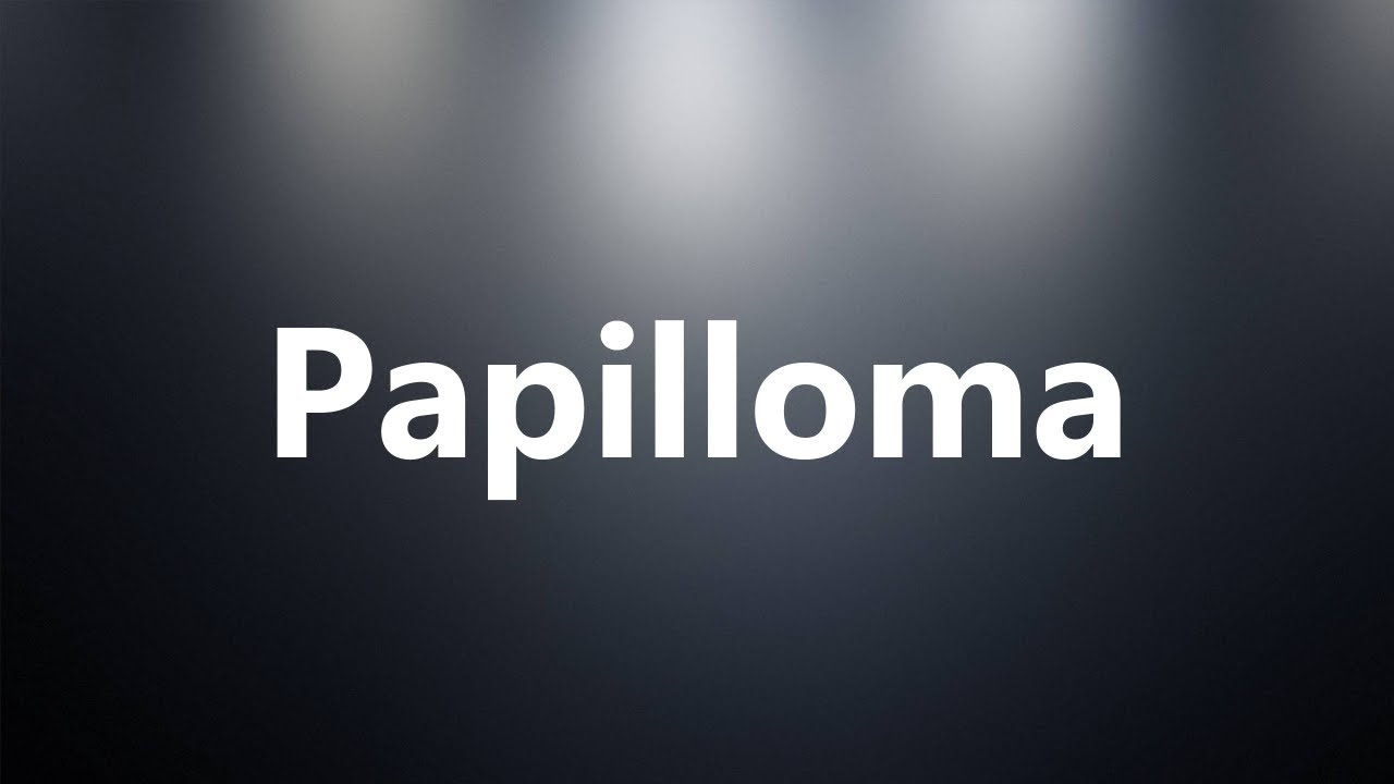 define papilloma medical)