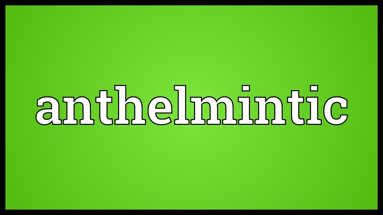 anthelmintic meaning in medical terms
