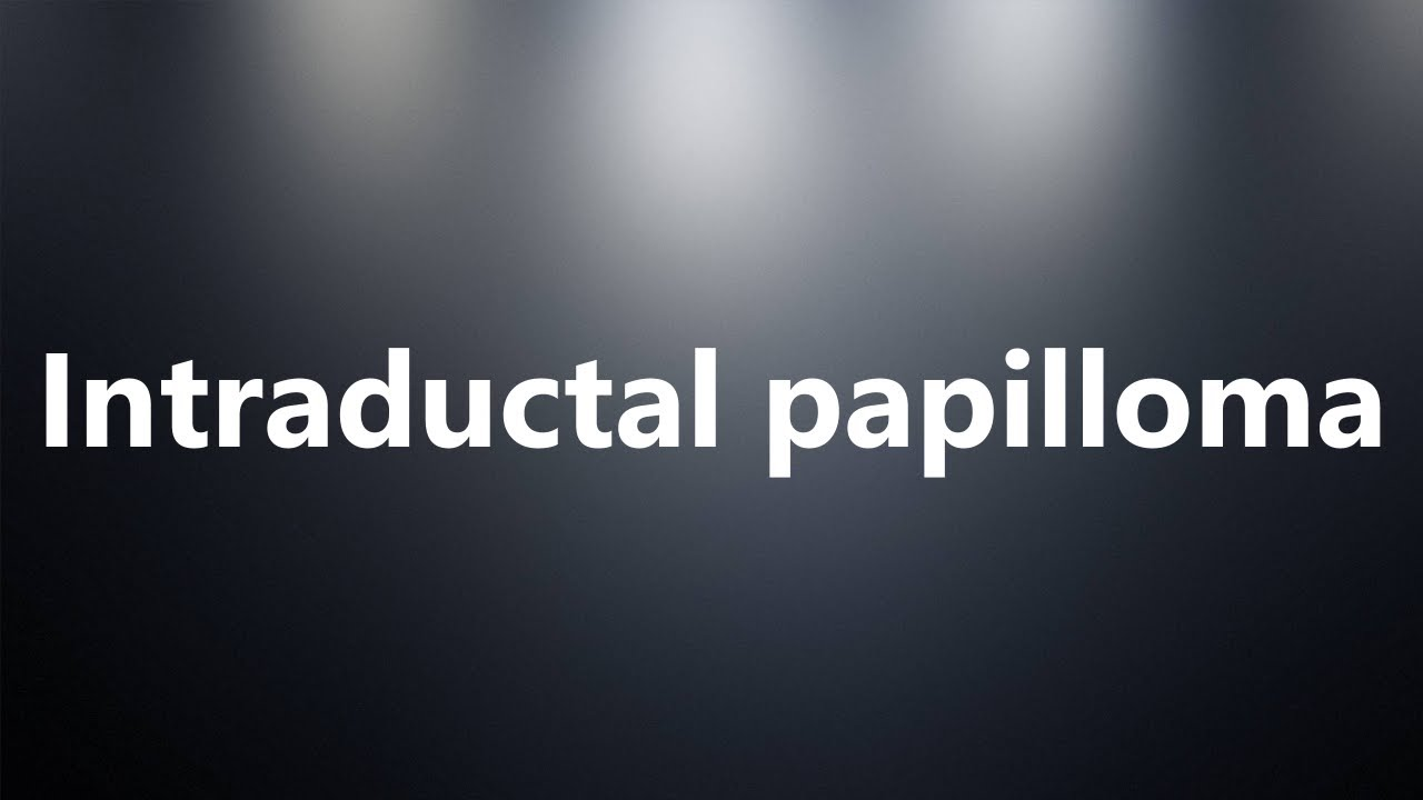 another medical term for papilloma)