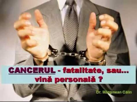 dr calin marginean cancerul fatalitate sau vina personala