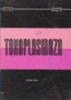 Toxoplasmoza - Toxoplasma Gondii